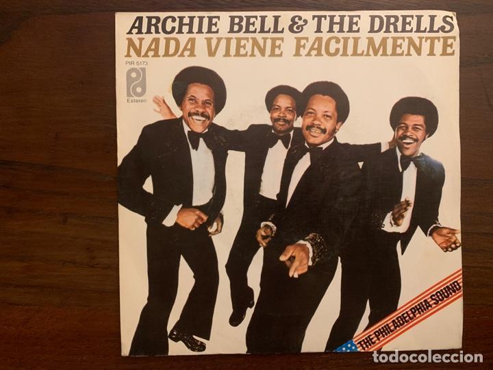 ARCHIE BELL & THE DRELLS ?– NOTHING COMES EASY = NADA VIENE FACILMENTE SELLO: PHILADELPHIA (Música - Discos - Singles Vinilo - Funk, Soul y Black Music)