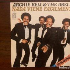 Discos de vinilo: ARCHIE BELL & THE DRELLS ?– NOTHING COMES EASY = NADA VIENE FACILMENTE SELLO: PHILADELPHIA . Lote 158603406