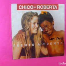 Discos de vinilo: CHICO ET ROBERTA -- FRENTE A FRENTE / FEIJAO, CARRERE, 1990.. Lote 158835886