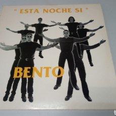 Discos de vinilo: BENTO - ESTÁ NOCHE SI. MAXI 1994.MOVIDA BAÑEZANA. Lote 158836060