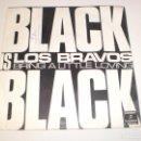 Discos de vinilo: SINGLE LOS BRAVOS. BLACK IS BLACK. BRING A LITTLE LOVING. COLUMBIA 1973 SPAIN (PROBADO Y BIEN). Lote 158855542