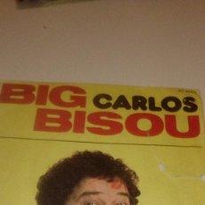 Dischi in vinile: BAL-3 DISCO 7 PULGADAS BIG BISOU CARLOS. Lote 158868638