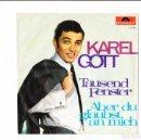 Discos de vinilo: 45 GIRI KAREL GOTT TAUSEND FENSTER /ABER DU GLAUBST AN MICH . Lote 158884590