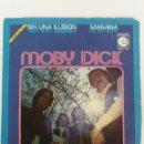 Discos de vinilo: ANTIGUO SINGLE - MOBY DICK - GRUPO DE ROCK - SIN UNA ILUSION - MAÑANA - SERIE TOP HIT - NOVOLA NOX 1. Lote 158949906