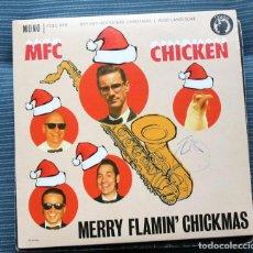 Discos de vinilo: MFC CHICKEN. MERRY FLAMIN´CHICKMAS. FIRMADO POR EL GRUPO. Lote 158958658