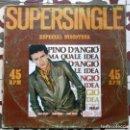 Discos de vinilo: SÚPERSINGLE-ESPECIAL DISCOTECA.PINO D' ANGIO/ MA QUALE IDEA.. Lote 158958862