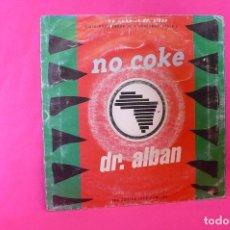 Discos de vinilo: DR. ALBAN -- NO COKE (RADIO MIX) / NO COKE (SWE FLOW MIX), ARIOLA, 1990.. Lote 159008938