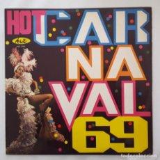 Discos de vinilo: LP / HOT CARNAVAL 69 / BRASIL. Lote 159010702