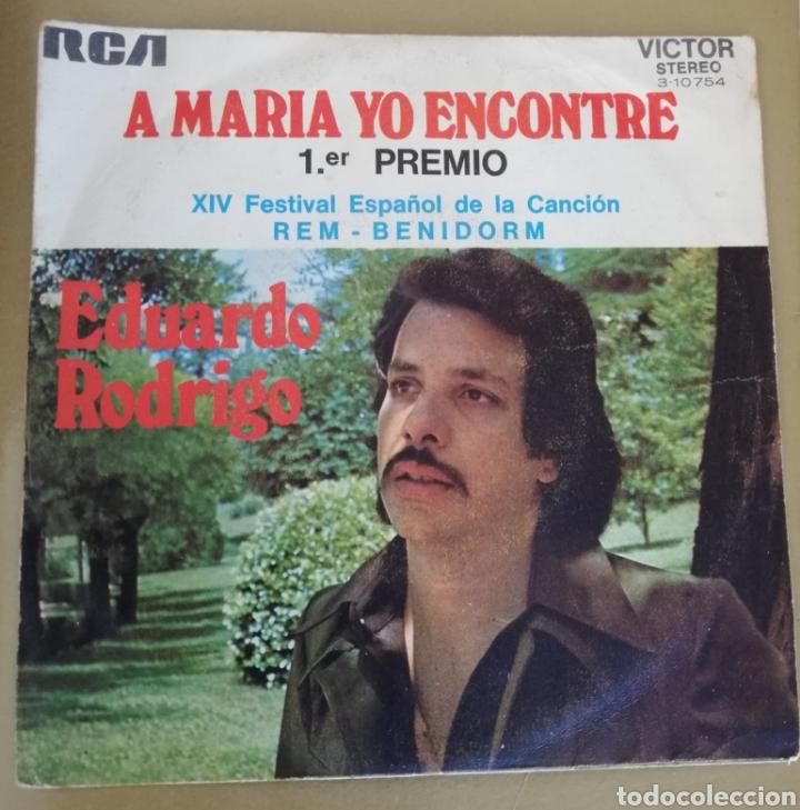 EDUARDO RODRIGO - A MARIA YO ENCONTRÉ. FESTIVAL BENIDORM (Música - Discos - Singles Vinilo - Otros Festivales de la Canción)