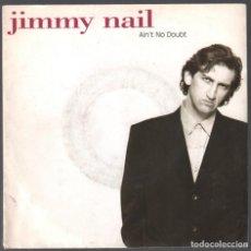 Discos de vinilo: JIMMY NAIL-AIN´T NO DOUBT - WHAT CAN I SAY SINGLE DE 1992 RF-3878. Lote 159171806