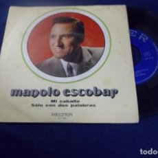 Discos de vinilo: SINGLE. MANOLO ESCOBAR. MI CABALLO. SÓLO CON DOS PALABRAS. Lote 159197734