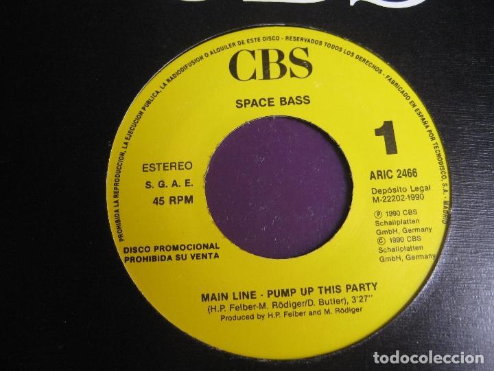 SPACE BASS – MAIN LINE SG CBS PROMO 1990 - PUMP UP THIS PARTY - ELECTRONICA DISCO HOUSE (Música - Discos - Singles Vinilo - Disco y Dance)