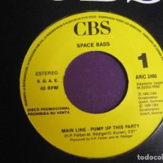 Discos de vinilo: SPACE BASS ‎– MAIN LINE SG CBS PROMO 1990 - PUMP UP THIS PARTY - ELECTRONICA DISCO HOUSE . Lote 159206014