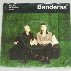 Discos de vinilo: BANDERAS - MAY THIS BE YOUR LAST SORROW / NICE TO KNOW (SINGLE ALEMAN, LONDON RECORDS 1991). Lote 159208774