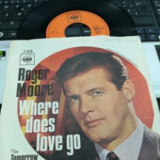 Discos de vinilo: ROGER MOORE SINGLE WHERE DOES LOVE GO HOLANDA 1965. Lote 159210289