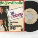 Discos de vinilo: SINGLES SERGIO Y ESTIBALIZ TU VOLVERAS EUROVISION 1975. Lote 159266138