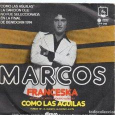 Discos de vinilo: SINGLE 1974 - MARCOS FRANCESKA + COMO LAS AGUILAS- ORQ. AUGUSTO ALGUERÓ. Lote 159273762