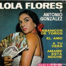 Disques de vinyle: X- EP 1964 - LOLA FLORES Y ANTONIO GONZÁLEZ - ÁMAME ESTA NOCHE + 3. Lote 159274206