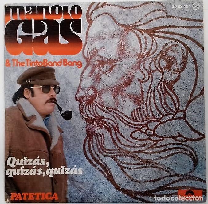 MANOLO GAS & THE TINTO BAND BANG - QUIZAS, QUIZAS, QUIZAS / PATETICA SG ED. ESPAÑOLA 1976 (Música - Discos - Singles Vinilo - Electrónica, Avantgarde y Experimental)