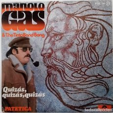 Discos de vinilo - MANOLO GAS & THE TINTO BAND BANG - QUIZAS, QUIZAS, QUIZAS / PATETICA SG ED. ESPAÑOLA 1976 - 159276710