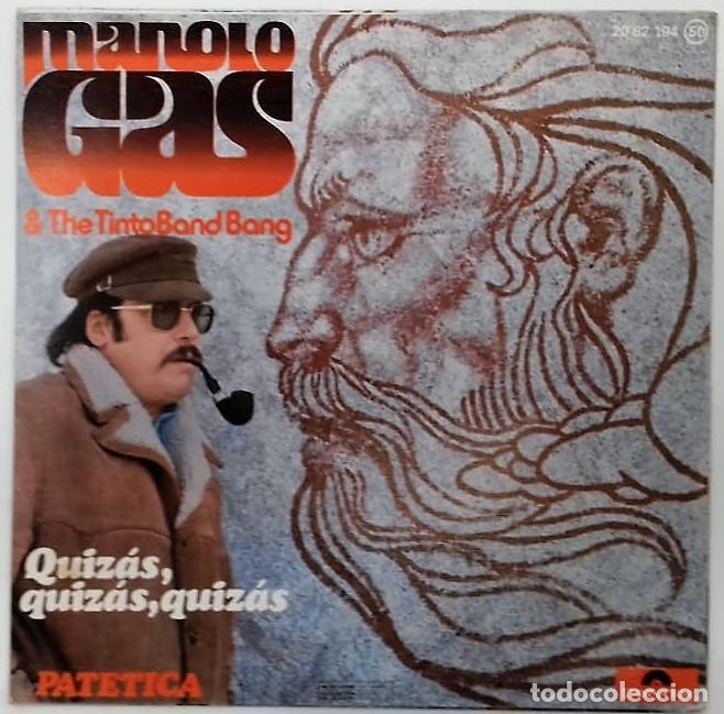 Discos de vinilo: MANOLO GAS & THE TINTO BAND BANG - QUIZAS, QUIZAS, QUIZAS / PATETICA SG ED. ESPAÑOLA 1976 - Foto 2 - 159276710