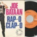 Discos de vinilo: SINGLES JOE BATAAN RAP-O CLAP-O . Lote 159277298