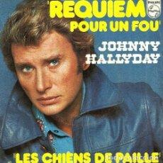 Discos de vinilo: S145 - JOHNNY HALLYDAY. REQUIEM POUR UN FOU - LES CHIENS DE PAILLE. SINGLE. VINILO.. Lote 159289286