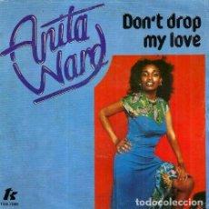 Discos de vinilo: S150 - ANITA WARD. DON'T DROP MY LOVE. SINGLE. VINILO.. Lote 159289854