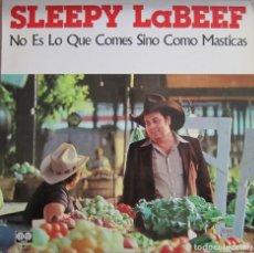 Discos de vinilo: SLEEPY LABEEF: NO ES LO QUE COMES SINO CÓMO MASTICAS (IT AIN´T WHAT YOU EAT, IT´S THE WAY HOW YOU.... Lote 159326582