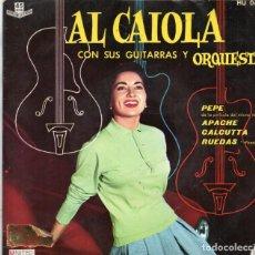 Discos de vinilo: EP 1961 - AL CAIOLA CON SUS GUITARRAS Y ORQUESTA - PEPE + APACHE+ CALCUTTA - RUEDAS. Lote 159352726
