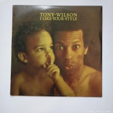Discos de vinilo: TONY WILSON. I LIKE YOUR STYLE. LP. TDKDA40. Lote 159367750