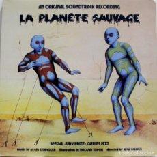 Discos de vinilo: LE PLANETE SAUVAGE. EL PLANETA SALVAJE. ALAIN GORAGUER. ROLAND TOPOR. RENE LALOUX. Lote 159374122