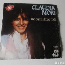 Discos de vinilo: CLAUDIA MORI, ARIOLA 1982 NO SUCEDERA MAS / UN FILO DI PAZZIA CANTADO EN ESPAÑOL. Lote 159375114
