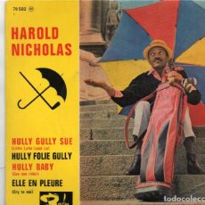 Discos de vinilo: EP MADE IN FRANCE - HAROLD NICHOLAS - HULLY GULLY SEE + OTRAS. Lote 159375986