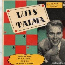 Discos de vinilo: EP MADE IN SPAIN - LUIS TALMA -JUEGO DE AZAR - POR FAVOR...-ROGAR - LA ARENA Y EL MAR. Lote 159393410
