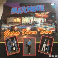 Discos de vinilo: MATCHBOX- GOING DOWN TOWN . Lote 159405190