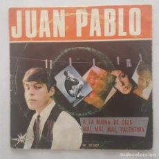 Discos de vinilo: SINGLE / JUAN PABLO / A LA BUENA DE DIOS - MAI, MAI, MAI, VALENTINA / 1966. Lote 159419214