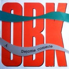 Discos de vinilo: OBK - DEJAME COMERTE/OCULTA REALIDAD - MAXI-SINGLE BLANCO Y NEGRO 1991. Lote 159444918