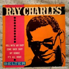 Discos de vinilo: RAY CHARLES - ROLL WITH MY BABY / MY BONNIE + 3 SPAIN EP BELTER 51.321 AÑO 1963 EXCELENTE ESTADO. Lote 159453658