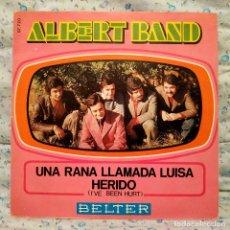Discos de vinilo: ALBERT BAND - UNA RANA LLAMADA LUISA / HERIDO - SINGLE VINILO 7'' EDITADO SPAIN BELTER 1970 VG+ / NM. Lote 159453942