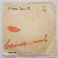Discos de vinilo: SINGLE / NANA GUALDI / BAISEZ-MOI - ADIO VERONA. Lote 159469010