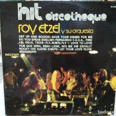 Discos de vinilo: ROY EZTEL Y SU ORQUESTA - HIT DISCOTHEQUE- LP. DEL SELLO ORLADOR 1977. Lote 159476782