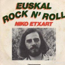 Discos de vinilo: SINGLE 1979 - EUSKAL ROCK N´ROLL - NIKO ETXART. Lote 159511022