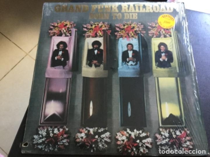 GRAND FUNK RAILROAD- BORN TO DIE (Música - Discos - LP Vinilo - Pop - Rock - Extranjero de los 70)