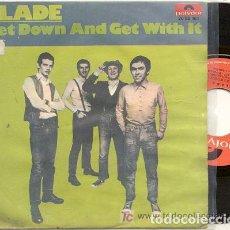 Discos de vinilo: SLADE / GET DOWN AND GET WITH IT // SINGLE 45 RPM /EDITADO POR POLYDOR ESPAÑA 1971 . Lote 159560798