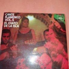 Discos de vinilo: EL CHATO DE LA ISLA. CANTE FLAMENCO VOL. 5. CBS 1972. RARO.. Lote 159620142