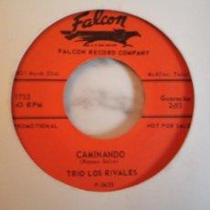 Discos de vinilo: TRIO LOS RIVALES CAMINANDO / CUANDO SALI DE CUBA LATIN GUARACHA CHICANO ORIGINAL USA 197? RARO VG++. Lote 159654206