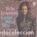 Discos de vinilo: VICKY LEANDROS COME WHAT MAY (APRES TOI . Lote 159660634