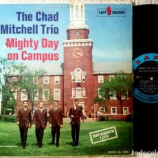 Discos de vinilo: THE CHAD MITCHELL TRIO - MIGHTY DAY ON CAMPUS - LP USA - KAPP RECORDS. Lote 159666074