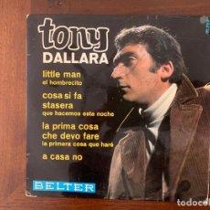 Discos de vinilo: TONY DALLARA ?– LITTLE MAN / COSA SI FA STASERA / LA PRIMA COSA CHE DEVO FARE / A CASA NO . Lote 159667614